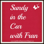 Sunday in the Car with Fran