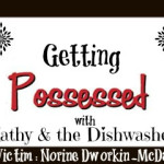 Getting Possessed with the Dishwasher and Kathy: 1st Victim – Norine Dworkin-McDaniel
