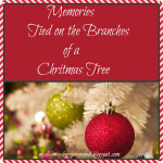 Memories Tied on the Branches of a Christmas Tree
