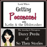 Darcy Perdu is Getting Possessed with Kathy and the Dishwasher!