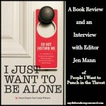 I Just Want to Be Alone…with this great book! A Review and Interview with Jen Mann