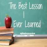 The Best Lesson I Ever Learned