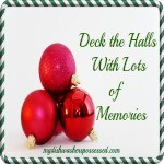 Deck the Halls With Lots of Memories