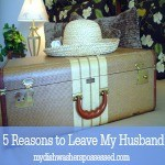 5 Reasons I Should Leave My Husband