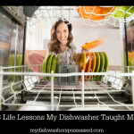 3 Life Lessons My Dishwasher Taught Me