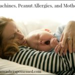 Time Machines, Peanut Allergies, and Motherhood