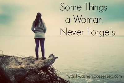 some-things-a-woman-never-forgets