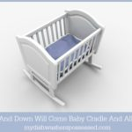 And Down Will Come Baby Cradle and All
