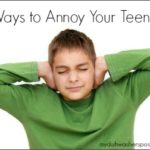 25 Ways to Annoy Your Teenager