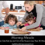 Morning Miracle: Mom Gets Kids Up and Out of the House in Less Than 30 Minutes