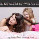 There's No Such Thing as a Sick Day When You're a Mom
