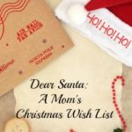 Dear Santa: A Mom's Christmas Wish List