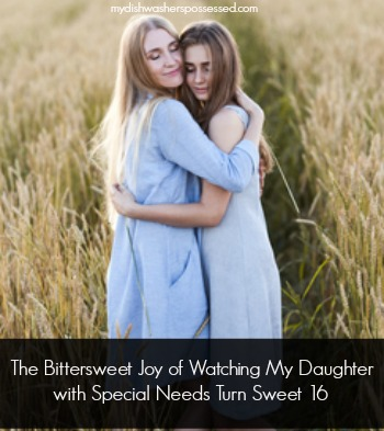 The Bittersweet Joy of Watching My Daughter with Special Needs Turn Sweet 16